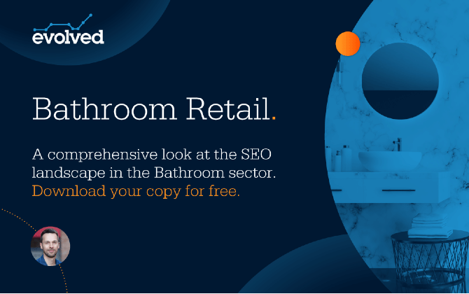SEO in the Bathroom Sector – Downloadable Insight Report