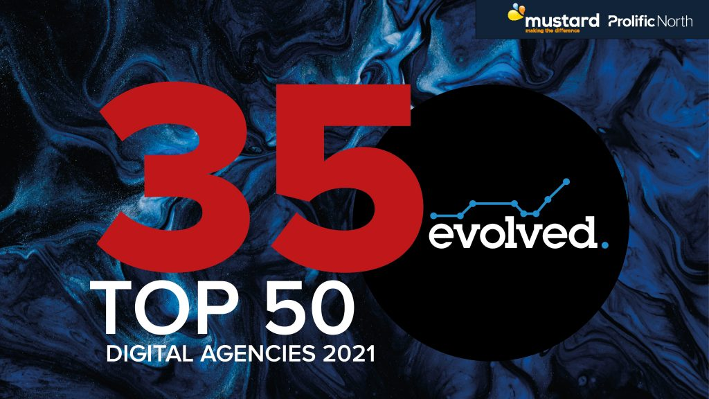 Evolved Search is at number 35 on the 2021 Top 50 digital agencies list by Prolific North